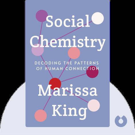 Social Chemistry by Marissa King