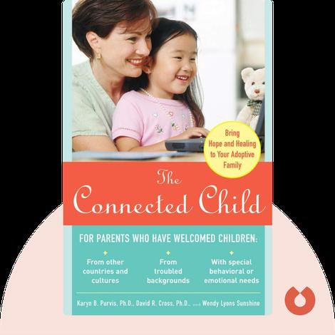The Connected Child von Karyn B. Purvis, PhD, David R. Cross, PhD, and Wendy Lyons Sunshine