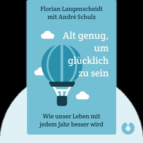 Alt genug, um glücklich zu sein by Florian Langenscheidt mit André Schulz