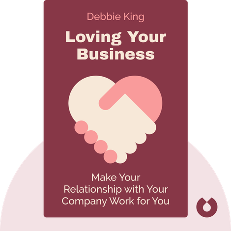Loving Your Business by Debbie King