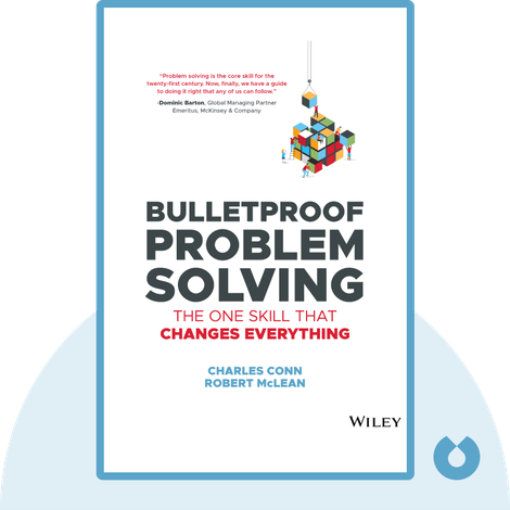 Bulletproof Problem Solving by Charles Conn and Robert McLean