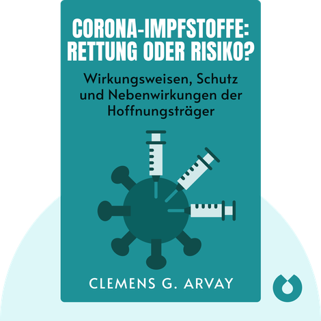 Corona-Impfstoffe: Rettung oder Risiko? by Clemens G. Arvay