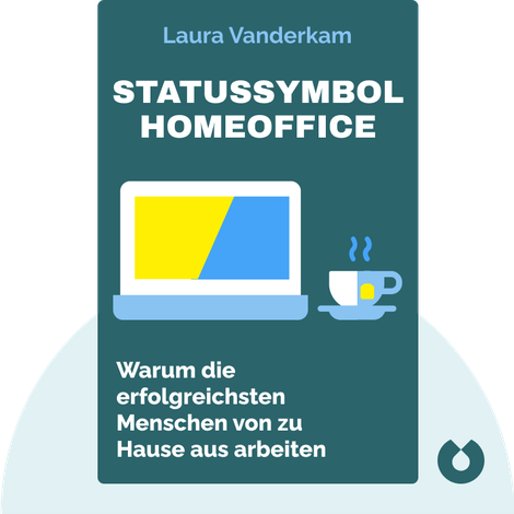Statussymbol Homeoffice by Laura Vanderkam