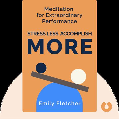 Stress Less, Accomplish More by Emily Fletcher