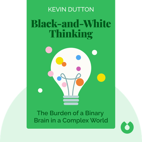 Black-and-White Thinking by Kevin Dutton