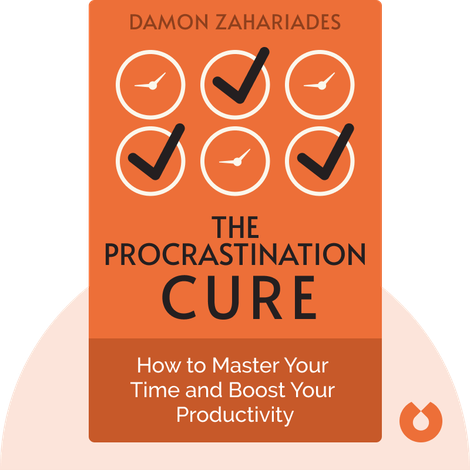 The Procrastination Cure by Damon Zahariades