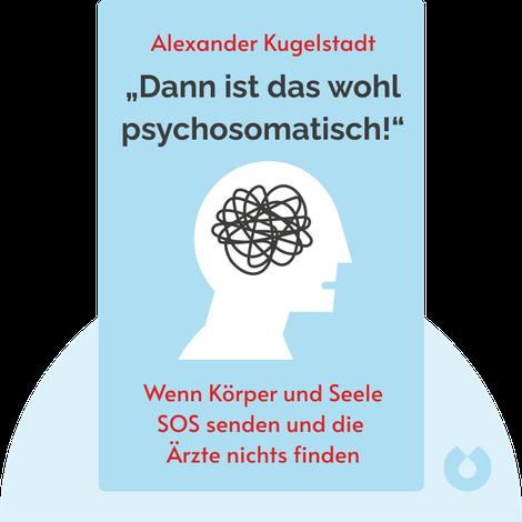 """""""Dann ist das wohl psychosomatisch!"""" by Alexander Kugelstadt"""