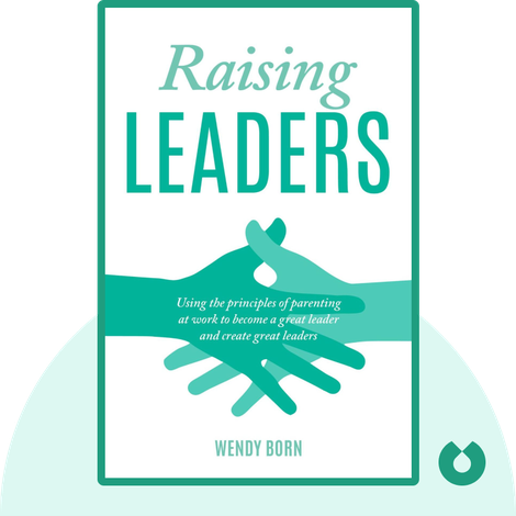 Raising Leaders by Wendy Born