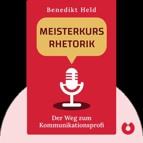 Meisterkurs Rhetorik by Benedikt Held