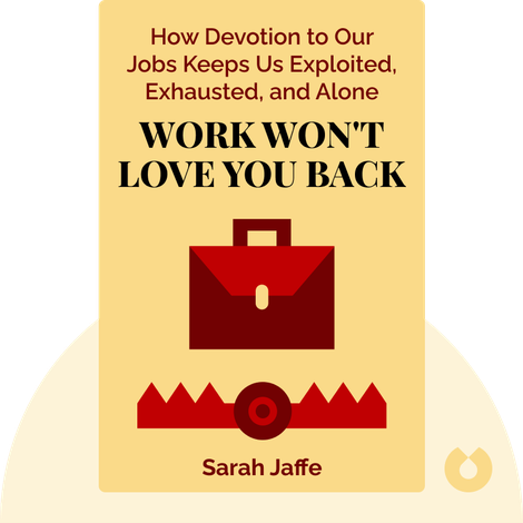 Work Won't Love You Back von Sarah Jaffe