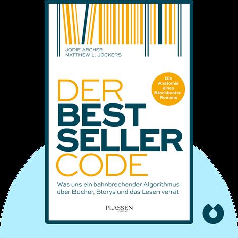 Der Bestseller-Code by Jodie Archer & Matthew L. Jockers