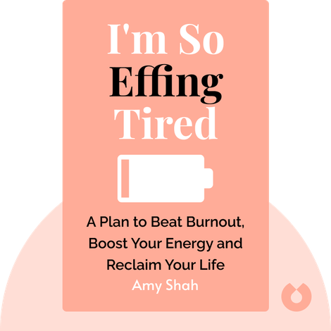 I'm So Effing Tired by Amy Shah