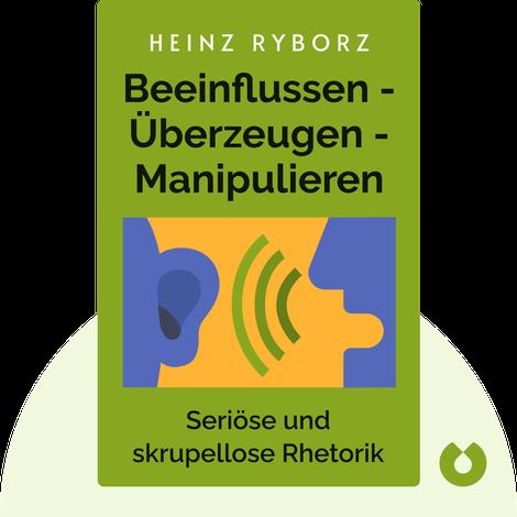 Beeinflussen – Überzeugen – Manipulieren by Heinz Ryborz