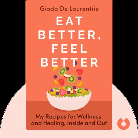 Eat Better, Feel Better by Giada De Laurentiis
