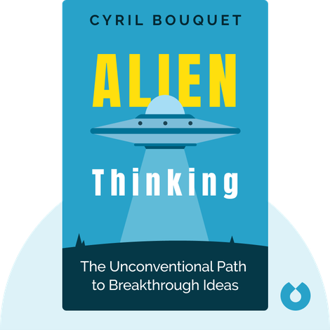 ALIEN Thinking by Cyril Bouquet, Jean-Louis Barsoux and Michael Wade
