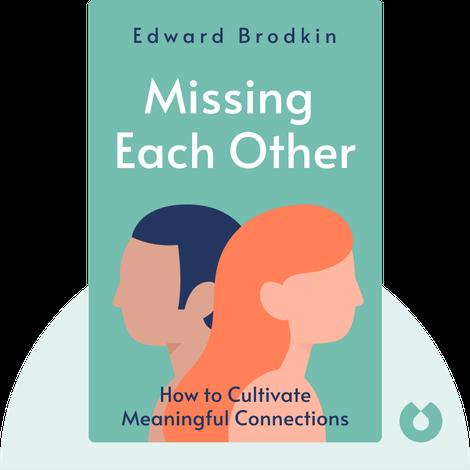 Missing Each Other von Edward Brodkin and Ashley Pallathra