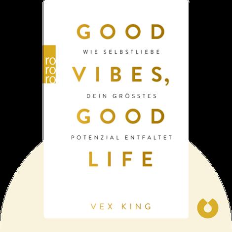 Good Vibes, Good Life by Vex King
