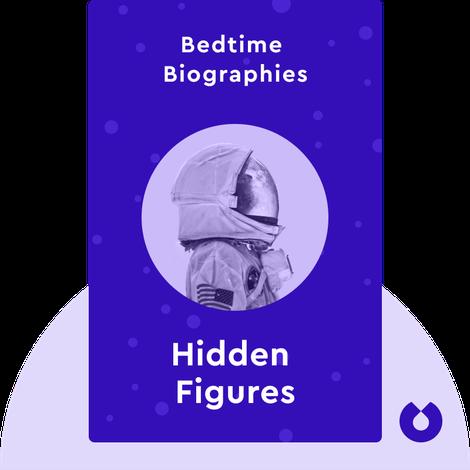 Bedtime Biography: Hidden Figures by Margot Lee Shetterly