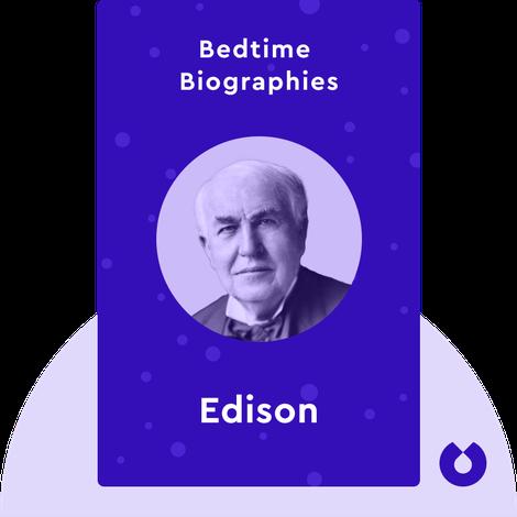 Bedtime Biography: Edison by Edmund Morris