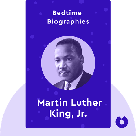 Bedtime Biography: The Autobiography of Martin Luther King, Jr. by Martin Luther King, Jr.