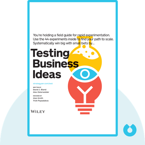 Testing Business Ideas by David J. Bland, Alexander Osterwalder