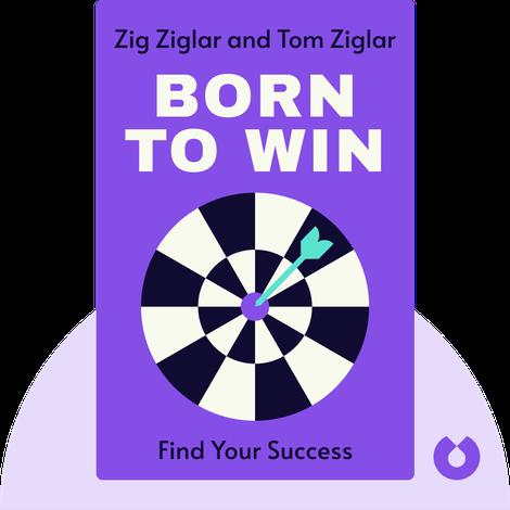 Born to Win by Zig Ziglar with Tom Ziglar