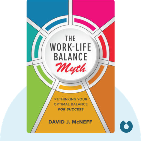 The Work-Life Balance Myth von David J. McNeff