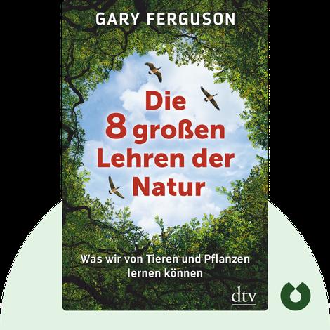 Die 8 großen Lehren der Natur by Gary Ferguson
