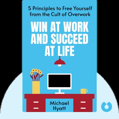 Win at Work and Succeed at Life von Michael Hyatt and Megan Hyatt Miller
