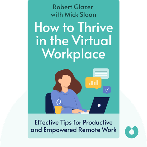 How to Thrive in the Virtual Workplace by Robert Glazer with Mick Sloan