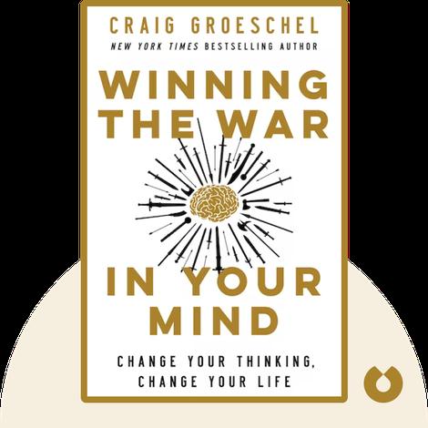 Winning the War in Your Mind von Craig Groeschel